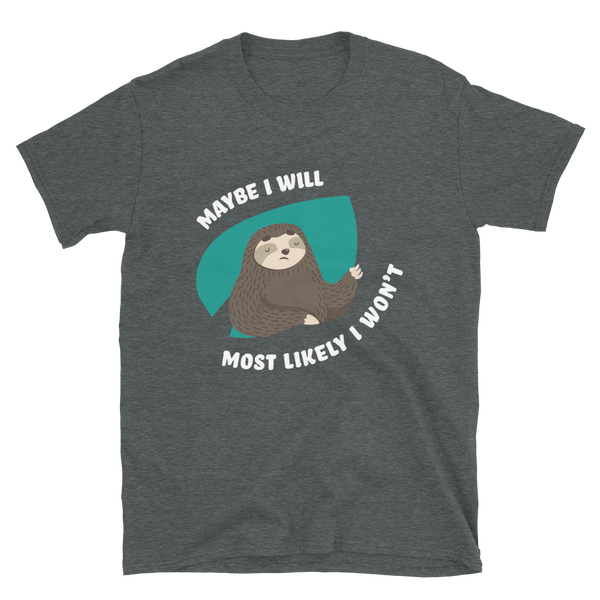 Most Likely, I Won't (T-Shirt)