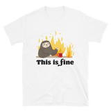 This Is Fine (T-Shirt)