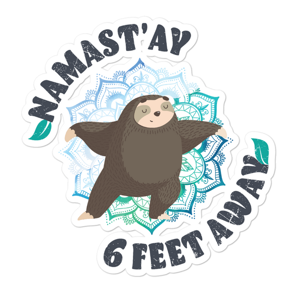 Namastay 6 Feet Away (Sticker)