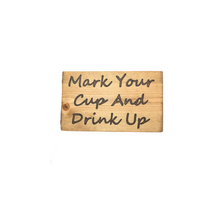 Load image into Gallery viewer, Plastic party cup holder made from solid wood with epoxy inlayed letter that say mark your cup and drink up