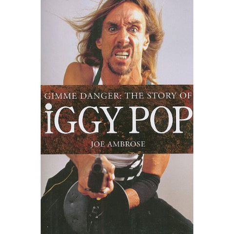 Iggy Pop - Gimme Danger (Paperback Book)