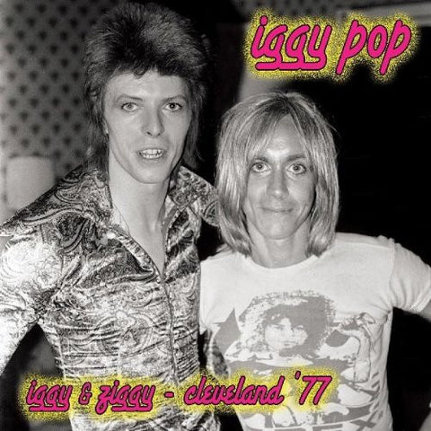 "Iggy Pop ‎& David Bowie – Iggy & Ziggy Cleveland '77 (12"" Vinyl LP)"