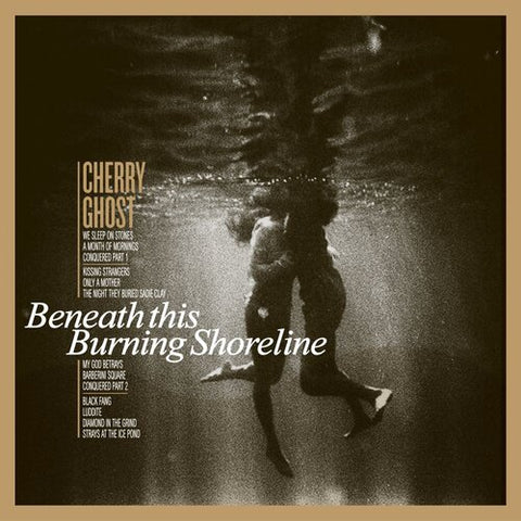 Cherry Ghost - Beneath This Burning Shoreline (LRS 2020)