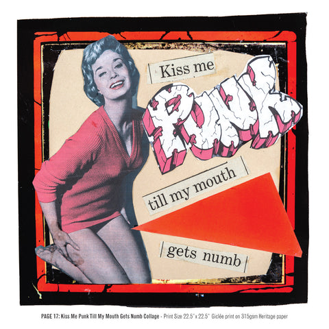 """Never Mind The Punk 45"" - ""Never Mind The Punk 45"" - Kiss Me Punk Till My Mouth Gets Numb Collage (Limited Edition Print Signed by Mal-One)"