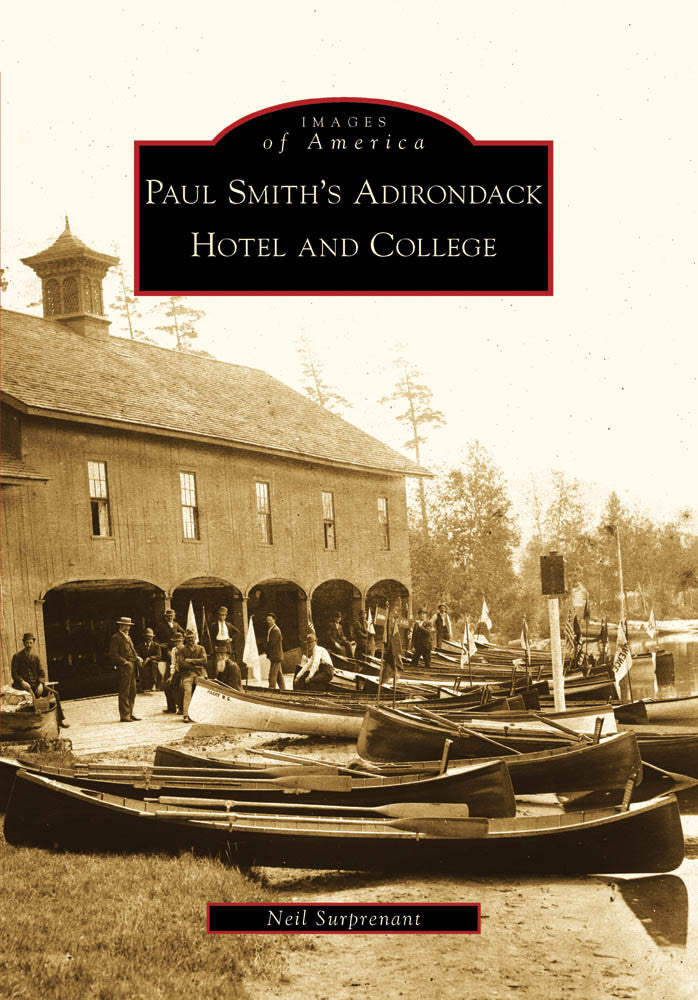 Images of America, Paul Smith's Adirondack Hotel and College