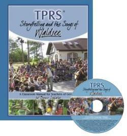 TPRS© - German Song & Storytelling Classroom Manual