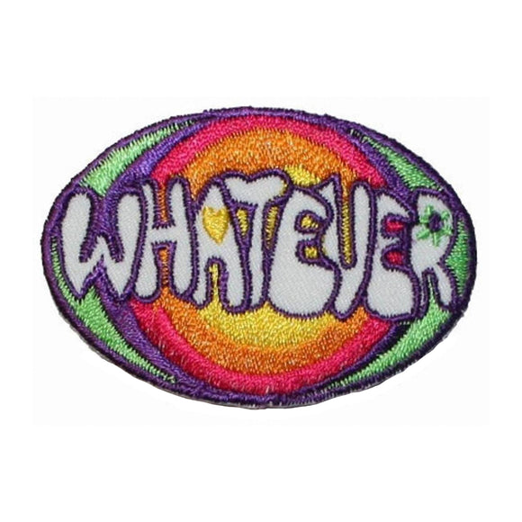 Whatever Rainbow Badge Patch Novelty Saying Symbol Embroidered Iron On Applique