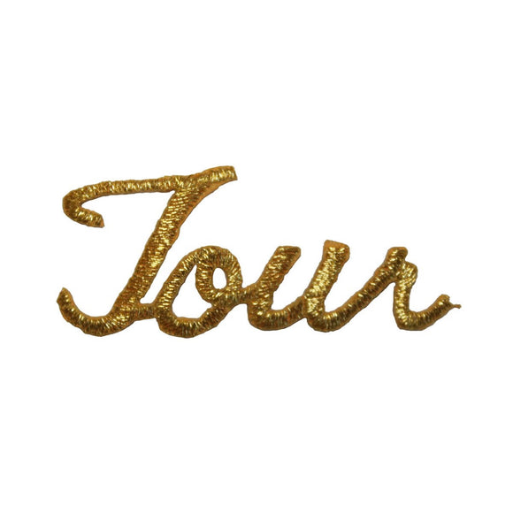 ID 3668 Tour Gold Letters Patch Travel Saying Embroidered Iron On Applique