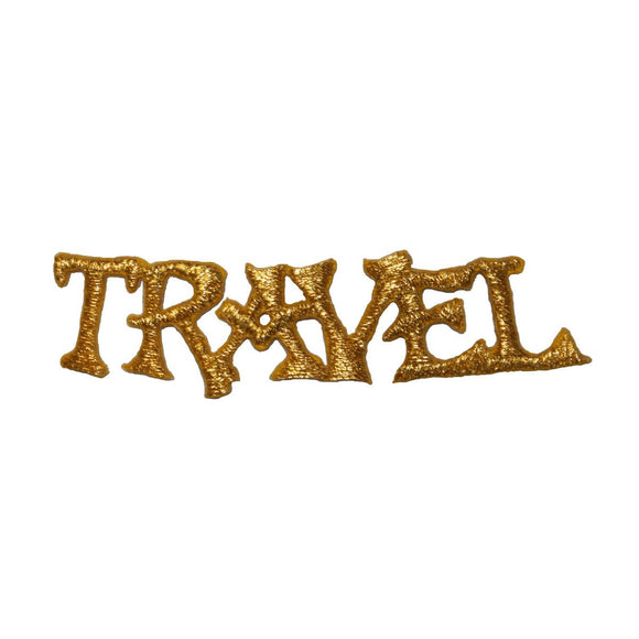ID 3669 Travel Gold Letters Patch Sign Badge Saying Embroidered Iron On Applique