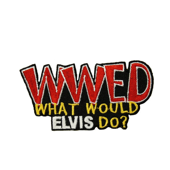 WWED What Would Elvis Do Patch Fan Music Funny Embroidered Iron On Applique