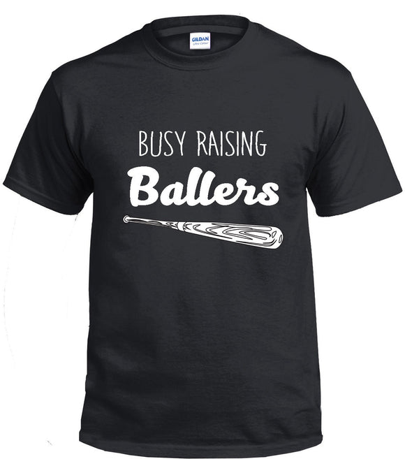 Busy Raising Ballers Baseball T-Shirt Sport Parent Printed Direct To Garment
