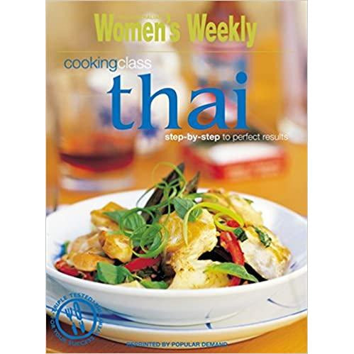 Women's Weekly Cookbook - Cooking Class Thai