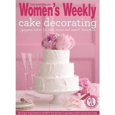 Women's Weekly Cookbook - Cake Decorating