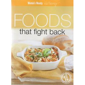 Women's Weekly Cookbook - Foods that Fight Back
