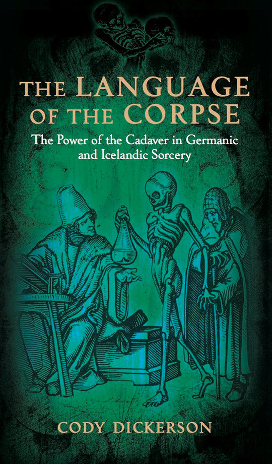 The Language of the Corpse by Cody Dickerson