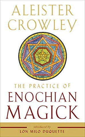 The Practice of Enochian Magick by Aleister Crowley