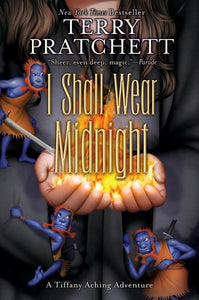 Discworld 38: Tiffany Aching #4: I Shall Wear Midnight by Terry Pratchett
