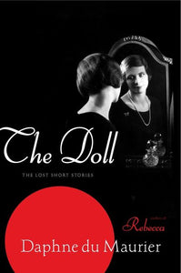 The Doll: The Lost Short Stories by Daphne Du Maurier
