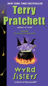 Discworld 6: Wyrd Sisters by Terry Pratchett