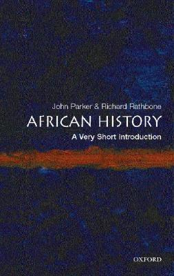 African History: A Very Short Introduction by John Parker & Richard Rathbone