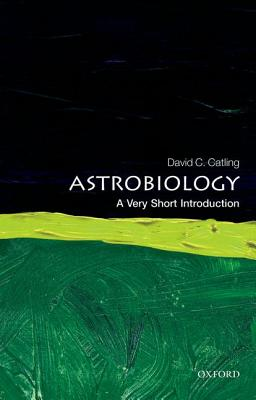 Astrobiology: A Very Short Introduction by David C. Catling