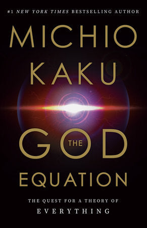 The God Equation: The Quest for a Theory of Everything by Michio Kaku - hardcvr