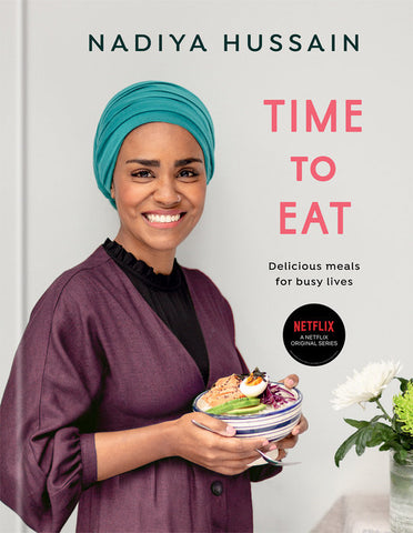 Time to Eat: Delicious Meals for Busy Lives by Nadiya Hussain - hardcvr