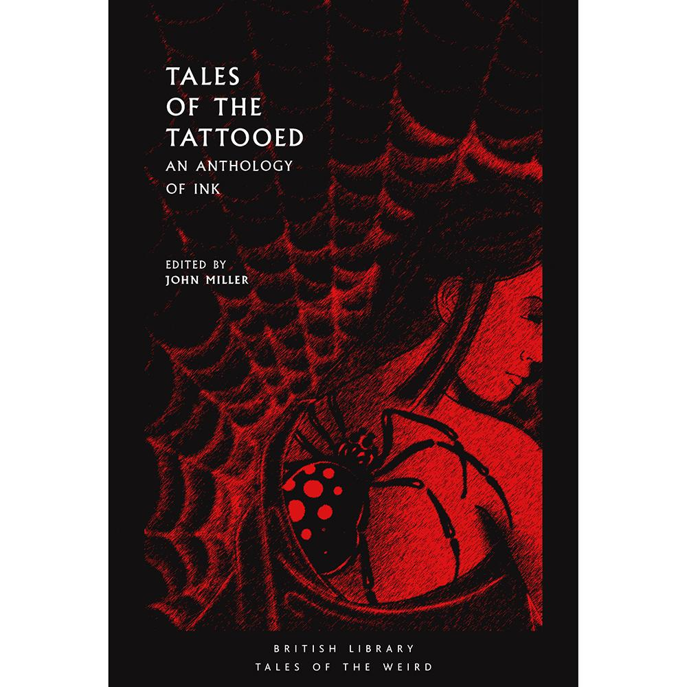 Tales of the Tattooed: An Anthology of Ink ed by John Miller