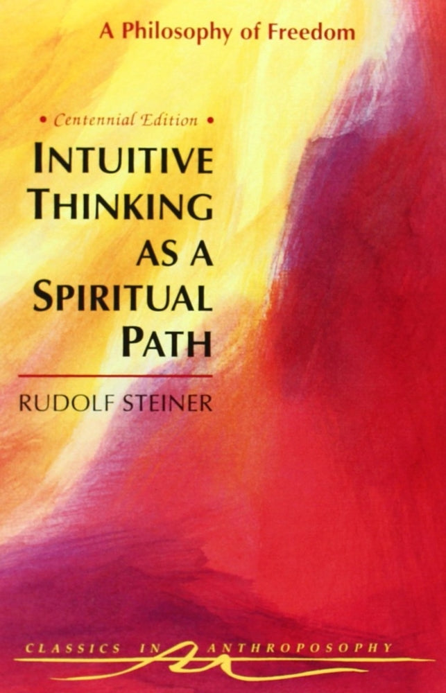 Intuitive Thinking as a Spiritual Path by Rudolf Steiner