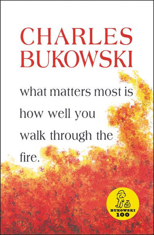 What Matters Most by Charles Bukowski