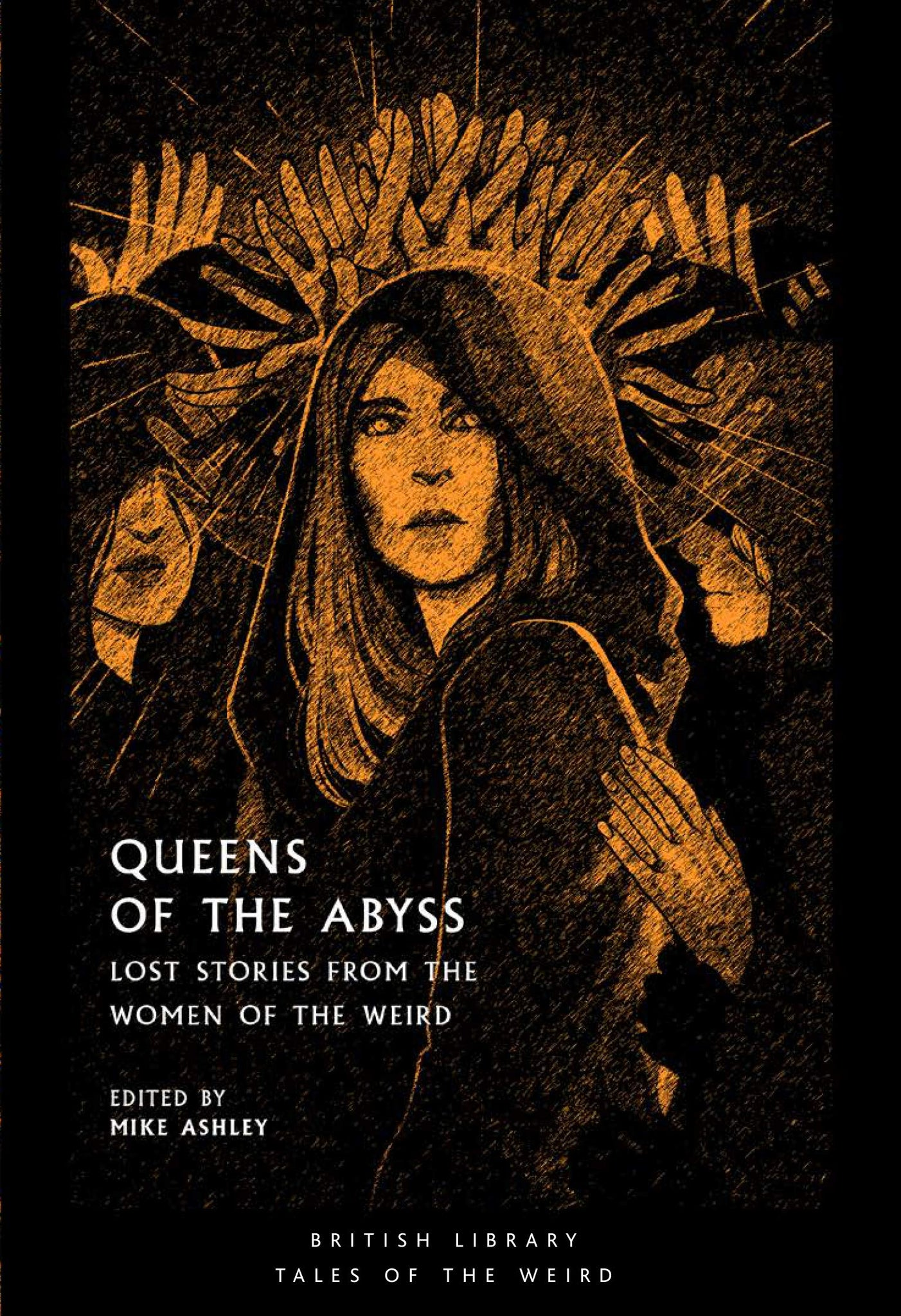 Queens of the Abyss: Lost Stories from the Women of the Weird ed by Mike Ashley