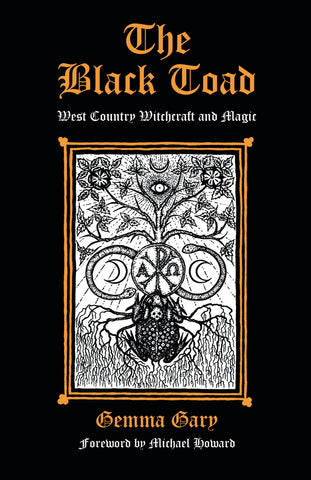 The Black Toad: West Country Witchcraft and Magic by Gemma Gary