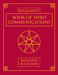 Buckland's Book of Spirit Communication