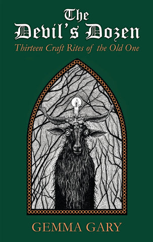 The Devil's Dozen: 13 Craft Rites of the Old One by Gemma Gary