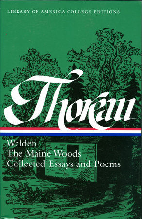 Walden, The Maine Woods, & Collected Essays & Poems by Thoreau