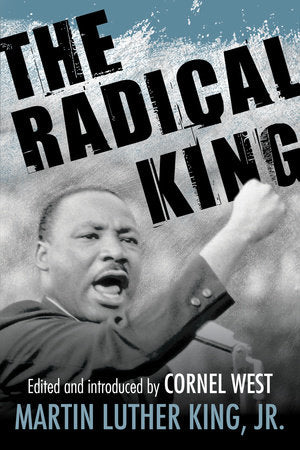 The Radical King by Martin Luther King, Jr.
