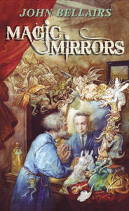 Magic Mirrors by John Bellairs