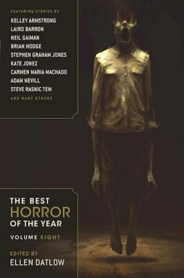 The Best Horror of the Year: Volume 8 ed by Ellen Datlow