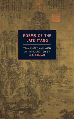 Poems of the Late T'ang edited and translated by A.C. Graham