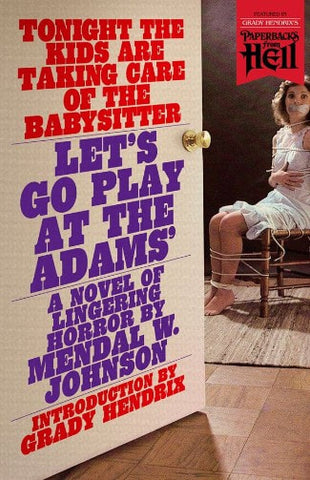 PFH #9 - Let's Go Play at the Adams' by Mendal W. Johnson