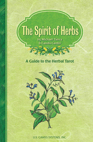 The Spirit of Herbs: A Guide to the Herbal Tarot by Michael Tierra & Candis Cantin