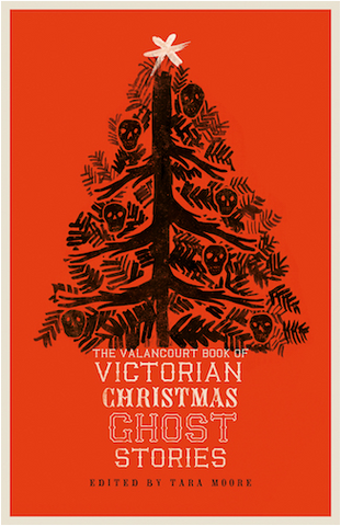 The Valancourt Book of Victorian Christmas Ghost Stories - Vol. 1