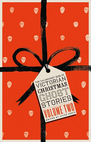 The Valancourt Book of Victorian Christmas Ghost Stories - Vol. 2