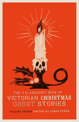The Valancourt Book of Victorian Christmas Ghost Stories - Vol. 3
