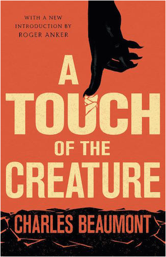 A Touch of the Creature by Charles Beaumont
