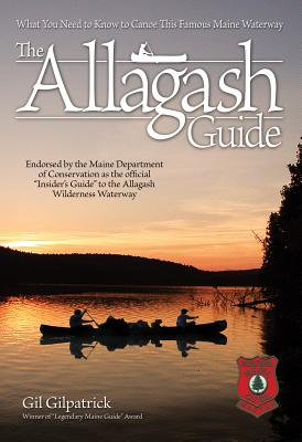 The Allagash Guide by Gil Gilpatrick