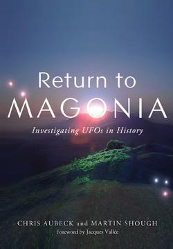 Return to Magonia: Investigating UFOs in History by Chris Aubeck and Martin Shough