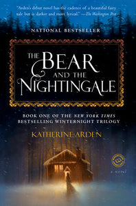 Winternight 1 - The Bear and the Nightingale by Katherine Arden