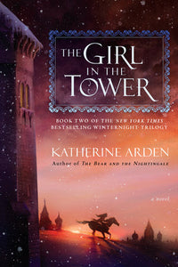 Winternight 2 - The Girl in the Tower by Katherine Arden