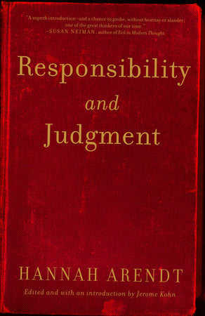 Responsibility and Judgement by Hannah Arendt